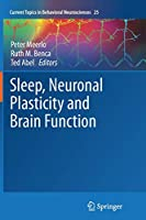 Sleep, Neuronal Plasticity and Brain Function (Current Topics in Behavioral Neurosciences)