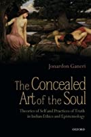The Concealed Art of the Soul: Theories of the Self and Practices of Truth in Indian Ethics and Epistemology【洋書】 [並行輸入品]