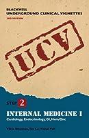 Blackwell Underground Clinical Vignettes: Internal Medicine I: Cardiology, Endocrinology, Gastroenterology, Hematology/Oncology (Blackwell Underground Clinical Vignettes Series)