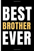 Best Brother Ever: Notebook 120 pages Journal Blank lined Great Gift for your best friend, for Besties, Bff, Good Friends Birthday - Moving Away, Christmas Gifts w Quote - Funny Sayings
