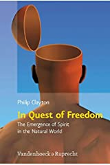 In Quest of Freedom: The Emergence of Spirit in the Natural World. Frankfurt Templeton Lectures 2006: 13 Hardcover