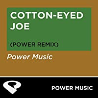 Cotton Eyed Joe (Power Extended Mix)