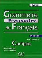Grammaire progressive du francais - Nouvelle edition: Corriges avance