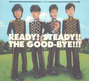 READY!STEADY!!THE GOOD-BYE!!!