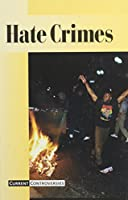 Hate Crimes (Current Controversies)