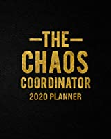 The Chaos Coordinator 2020 Planner: One Year Motivational Weekly Planner and Schedule Agenda with Vision Boards | Gorgeous Black & Gold Organizer with Inspirational Quotes, To-Do's, Holidays and Notes