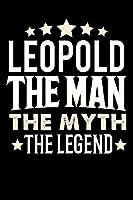 Notizbuch: Leopold The Man The Myth The Legend (120 karierte Seiten als u.a. Tagebuch, Reisetagebuch fuer Vater, Ehemann, Freund, Kumpe, Bruder, Onkel und mehr)