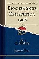 Biochemische Zeitschrift, 1908, Vol. 8 (Classic Reprint)