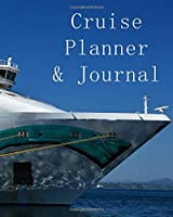 Cruise Planner & Journal: Cruise Ship Planner Guide For Those Planning An Ocean Cruise