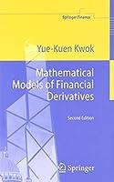 Mathematical Models of Financial Derivatives (Springer Finance) by Yue-Kuen Kwok(2008-08-15)