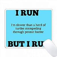 私はピーナッツバターで刻むカメよりも遅いですが、私は走ります PC Mouse Pad パソコン マウスパッド