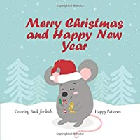 Merry Christmas and Happy New Year - Coloring Book for kids - Happy Patterns (Christmas & New Year)
