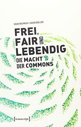Download Frei, fair und lebendig - Die Macht der Commons 3837645304