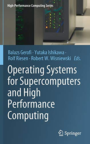 Download Operating Systems for Supercomputers and High Performance Computing (High-Performance Computing Series) 9811366233