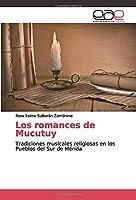 Los romances de Mucutuy: Tradiciones musicales religiosas en los Pueblos del Sur de Mérida