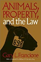 Animals, Property, and the Law (Ethics and Action)