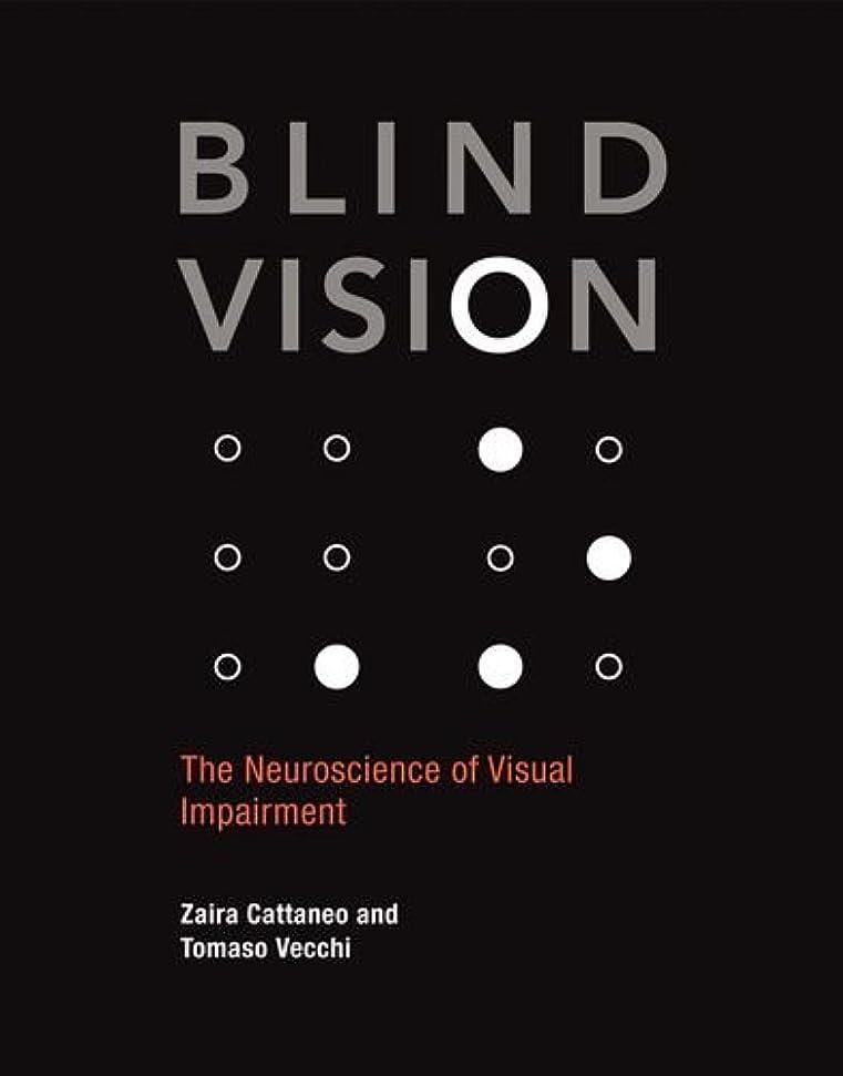 弾薬サラダプレミアムBlind Vision: The Neuroscience of Visual Impairment (The MIT Press)
