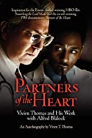Partners of the Heart: Vivien Thomas and His Work with Alfred Blalock