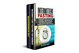 Intermittent Fasting: 2 Manuscripts: Intermittent Fasting for Women + Mediterranean Diet. The beginners guide to lose weight, heal your body through special processes and a low Carb fat food plan. by [Jason, Dr. Kelly]