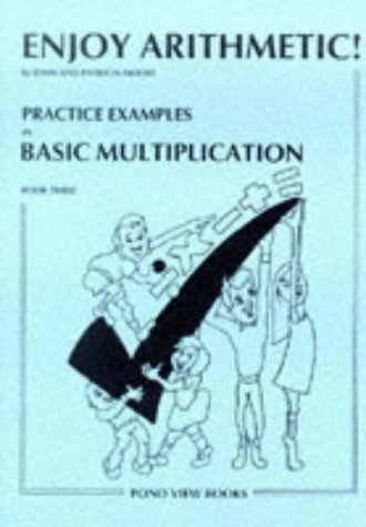 Download Enjoy Mathematics: Basic Multiplication Bk. 3 (Stamford House Publishers) 1871044057