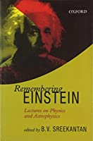 Remembering Einstein: Lectures on Physics and Astrophysiscs