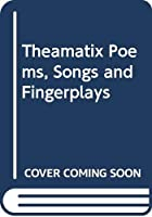 Theamatix Poems, Songs and Fingerplays