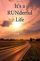 It's A RUNderful Life: 25 Week Runners Log Book Journal Diary for Women, Men, Kids, Children and Seniors to Write In