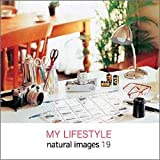 natural images Vol.19 MY LIFESTYLE