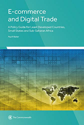 Download E-Commerce and Digital Trade: A Policy Guide for Least Developed Countries, Small States and Sub-Saharan Africa 1849291683