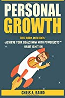 Personal Growth: 2 Manuscripts - Achieve Your Goals Now with PowerLists™, Habit Ignition