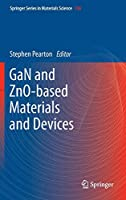 GaN and ZnO-based Materials and Devices (Springer Series in Materials Science)