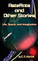 AsteRats and Other Stories: Life, Space, and Imagination