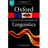The Concise Oxford Dictionary of Linguistics (Oxford Paperback Reference)