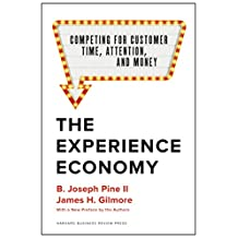 The Experience Economy: Competing for Customer Time, Attention, and Money