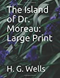 The Island of Dr. Moreau: Large Print