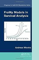 Frailty Models in Survival Analysis (Chapman & Hall/CRC Biostatistics Series)