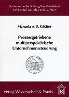 Prozessgetriebene multiperspektivische Unternehmenssteuerung: Beispielhafte Betrachtung anhand der deutschen Bausparkassen
