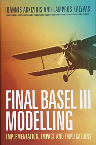 Download Final Basel III Modelling: Implementation, Impact and Implications 3319704249