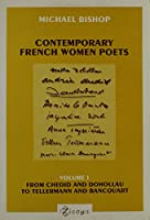 Contemporary French Women Poets: From Chedid and Dohollau to Tellermann and Bancquart (Chiasma, 2)