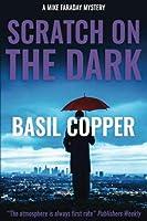 Scratch on the Dark (A Mike Faraday Mystery Book 4) [並行輸入品]