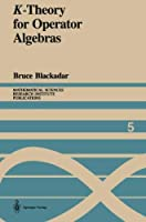 K-Theory for Operator Algebras (Mathematical Sciences Research Institute Publications)
