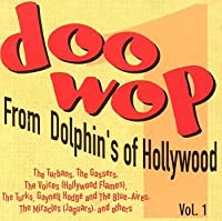 Doo Wop From Dolphin's Of Hollywood, Vol. 1