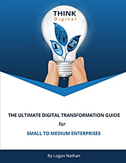 The Ultimate Digital Transformation Guide for SMEs by [Nathan, Logan]