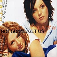 Not Gonna Get Us by T.A.T.U. (2007-12-15)