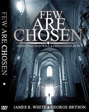 Few Are Chosen: Debating Free-Will & Predestination (DVD)