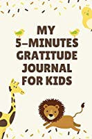 MY 5-MINUTES GRATITUDE JOURNAL FOR KIDS: A5 notebook dotgrid | gift idea for children | kids gratitude journal | gratitude journal | daily diary | motivation | book
