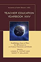 Teacher Education Yearbook: Establishing a Sense of Place for All Learners in 21st Century Classrooms and Schools