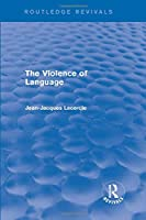 Routledge Revivals: The Violence of Language (1990)