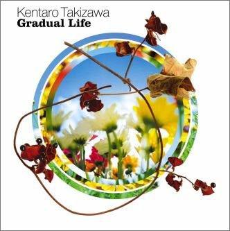 Gradual Life
