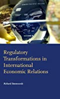 Regulatory Transformations in International Economic Relations